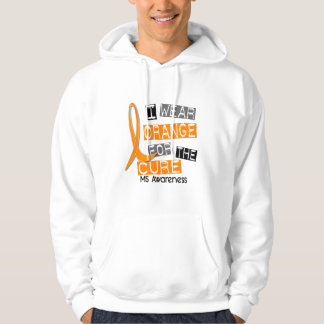 MS Multiple Sclerosis I Wear Orange For The Cure Hoodie