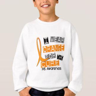 MS Multiple Sclerosis I Wear Orange For The Cure Sweatshirt