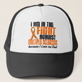 MS Multiple Sclerosis IN THE FIGHT FOR MY DAD 1 Trucker Hat