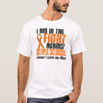 MS Multiple Sclerosis IN THE FIGHT FOR MY MOM 1 T-Shirt