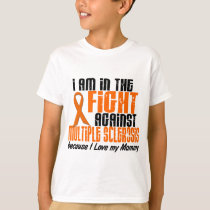 MS Multiple Sclerosis IN THE FIGHT FOR MY MOMMY 1 T-Shirt