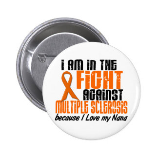 MS Multiple Sclerosis IN THE FIGHT FOR MY NANA 1 2 Inch Round Button
