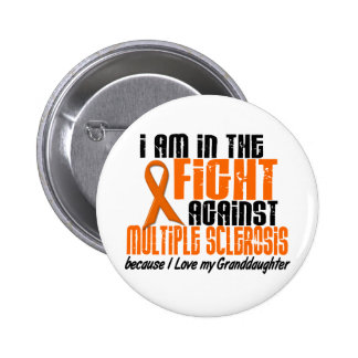 MS Multiple Sclerosis IN THE FIGHT GRANDDAUGHTER 1 Pinback Button
