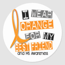 MS Multiple Sclerosis Orange For My Best Friend Classic Round Sticker