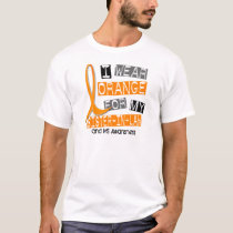 MS Multiple Sclerosis Orange For My Sister-In-Law T-Shirt