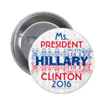 MS. PRESIDENT HILLARY CLINTON 2016 2 INCH ROUND BUTTON