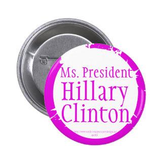 Ms. President Hillary Clinton Pinback Button
