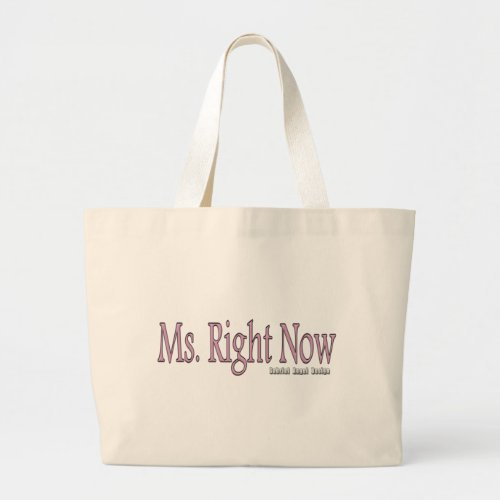 Ms Right Now Large Tote Bag