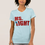MS. RIGHT SHIRT