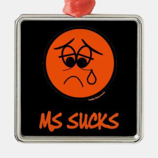 MS Sucks Metal Ornament