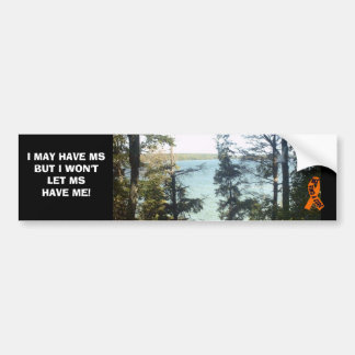 MS WON'T BE WITH ME CAR BUMPER STICKER