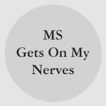 MSGets On MyNerves Classic Round Sticker