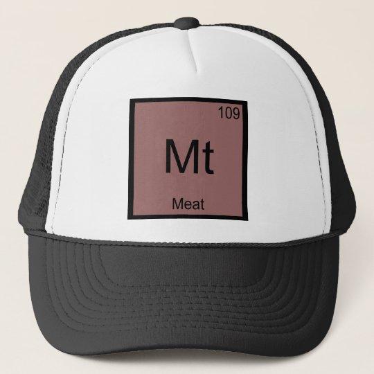 Mt - Meat Funny Chemistry Element Symbol T-Shirt Trucker Hat