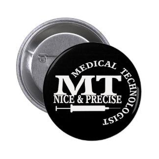 MT SLOGAN NICE AND PRECISE MEDICAL LABORATORY TECH BUTTON