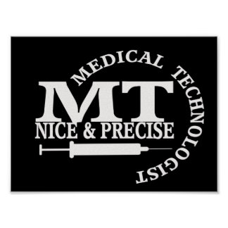 MT SLOGAN NICE AND PRECISE MEDICAL LABORATORY TECH POSTER