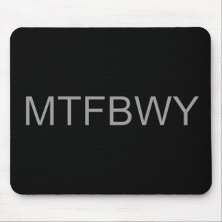 MTFBWY MOUSE PAD