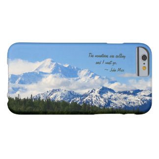 Mtns are calling / Denali - J Muir Barely There iPhone 6 Case