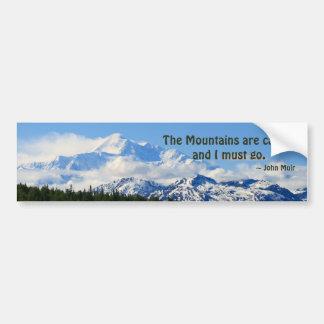 Mtns are calling / Denali - J Muir Bumper Sticker