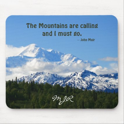Mtns are calling / Denali - J Muir Mouse Pads