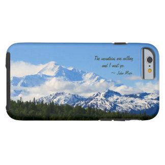 Mtns are calling / Denali - J Muir Tough iPhone 6 Case