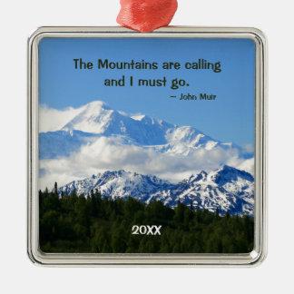 Mtns are calling / Denali - John Muir Keepsake Square Metal Christmas Ornament