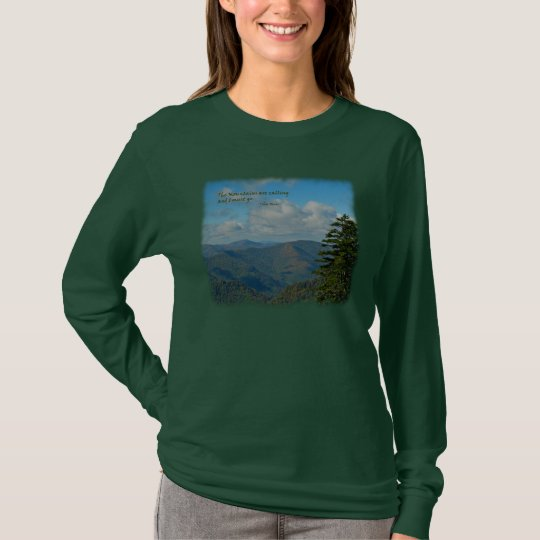 Mtns are calling… / Smoky Mtns; J Muir T-Shirt
