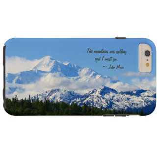 Mtns es llamada/Denali - J Muir Funda De iPhone 6 Plus Tough