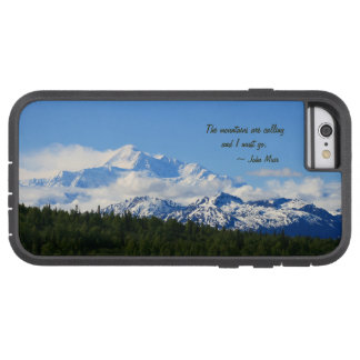 Mtns es llamada/Denali - J Muir Funda Para iPhone 6 Tough Xtreme