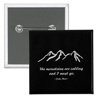 Mtns está llamando/ventisca Nevado en diseño negro Pin Cuadrado