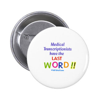 MTs Have the Last Word Pinback Buttons