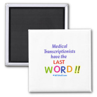 MTs Have the Last Word Refrigerator Magnet