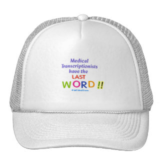 MTs Have the Last Word Trucker Hat