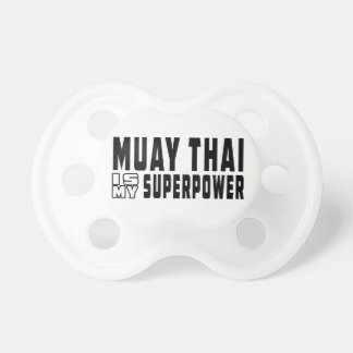 Muay Thai is my superpower Pacifier