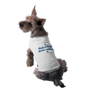 'Much a bark about nothing!' T-Shirt