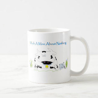 Much A Moo About Nothing Coffee Mug