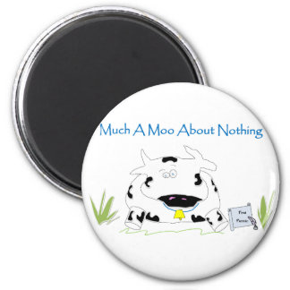 Much A Moo About Nothing Magnet