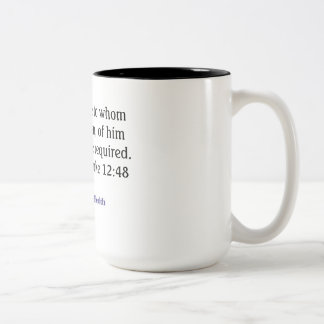 Much Is Required - Luke 12:48 Two-Tone Coffee Mug