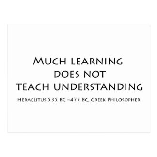 Much Learning Does Not Teach Understanding Postcard
