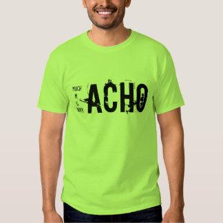 Muchacho, Macho, Gacho y Borracho T Shirt