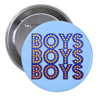 Muchachos de los muchachos de los muchachos pin redondo de 3 pulgadas
