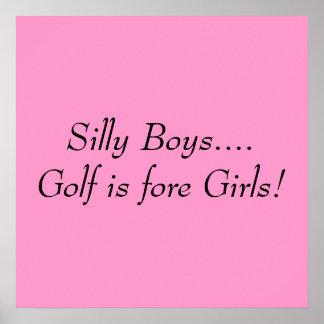 Muchachos tontos….¡El golf es chicas delanteros! Póster