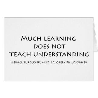 Mucho aprendiendo no enseña a comprensión tarjeta de felicitación