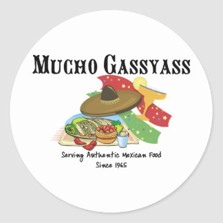 Mucho Gassyass Mexican Food Classic Round Sticker