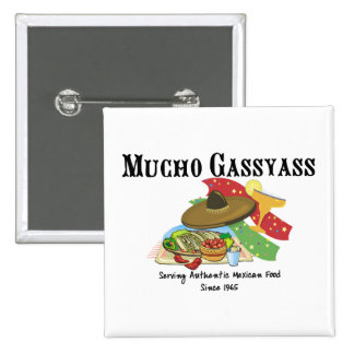 Mucho Gassyass Mexican Food Pinback Button