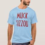 MUCK FIZZOU t shirt
