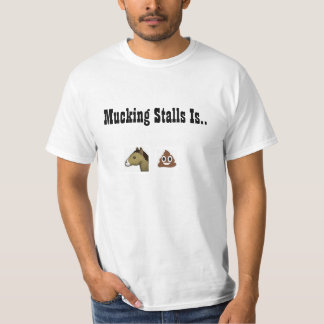 Mucking Stalls T-Shirt