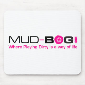 Mud-Bog.com : Where Playing Dirty is a Way of Life Mouse Pad