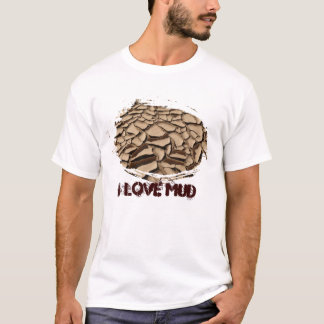 Mud Cracks, I love mud T-Shirt