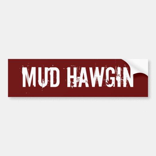 Mud Hawgin Bumper Sticker