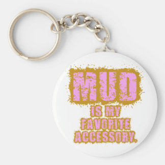 Mud is my Favorite Accessory Keychain